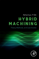 Hybrid Machining: Theory, Methods, and Case Studies